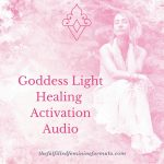 The Goddess Light Healing Activation Audio