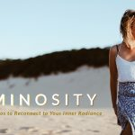 Luminosity – 12 Days of Audios to Reconnect to Your Inner Radiance